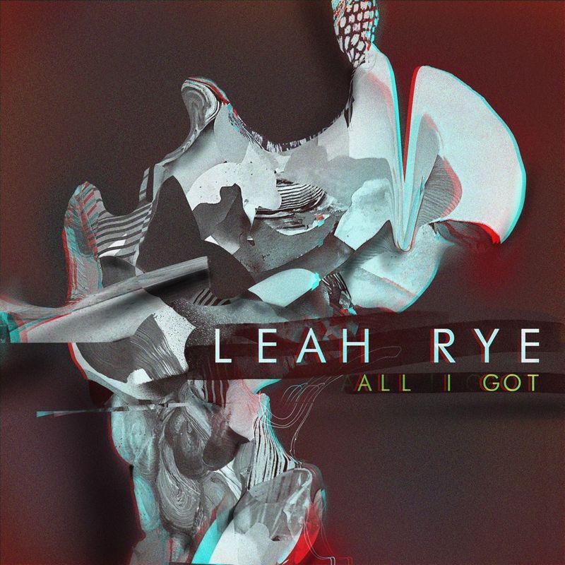 Cover art of Leah Rye single 'All I Got'